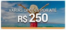 Opções por até R$ 250