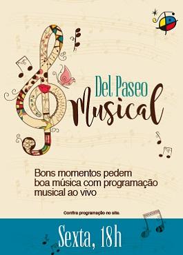 O Del Paseo Musical vai deixar a sua sexta-feira muito mais animada!